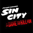 Bande-annonce : Sin City, A Dame To Kill For