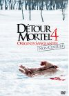 D�tour mortel 4 - Origines sanglantes (Non censur�) - DVD