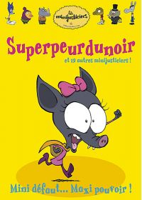 Les Minijusticiers - Vol. 3 : Superpeurdunoir - DVD