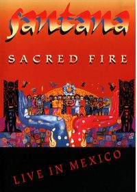 Santana - Sacred Fire - Live in Mexico - DVD