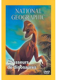 National Geographic - Chasseurs de dinosaures
