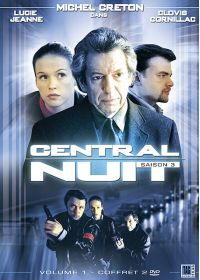 Central Nuit - Saison 3 - Vol. 1 - DVD