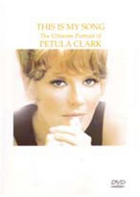 Petula Clark - This Is My Song: The Ultimate Portrait - DVD