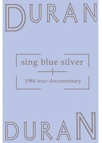 Duran Duran - Sing Blue Silver - 1984 tour documentary - DVD