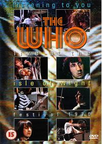 The Who : Listening to You - Live at the Isle of Wight Festival, 1970