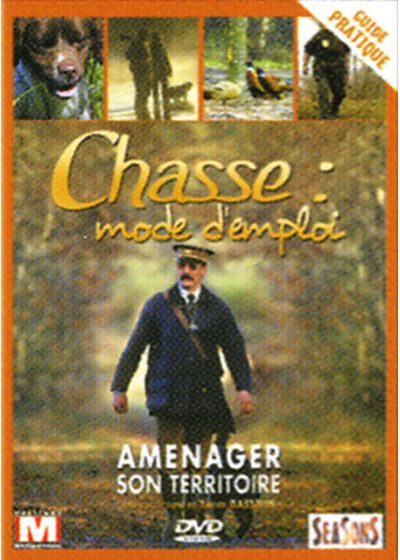 Chasse : mode d'emploi - Vol. 3 : Aménager son territoire - DVD