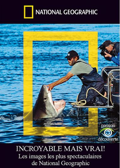 National Geographic - Incroyable mais vrai ! - Les images les plus spectaculaires de National Geographic - DVD