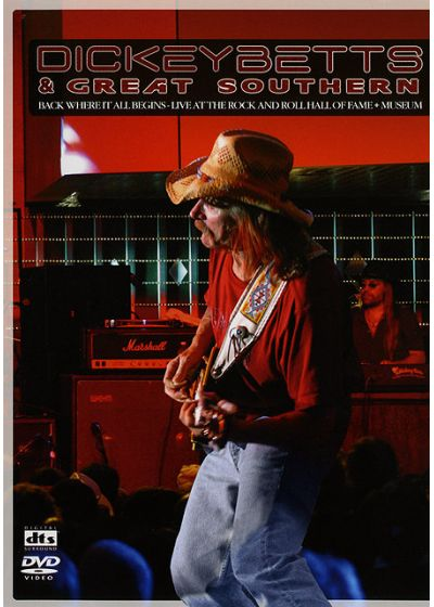 Betts, Dickey - Dickey Betts & Great Southern, Back Where It All Begins - Live At The Rock And Roll Hall Of Fame + Museum - DVD