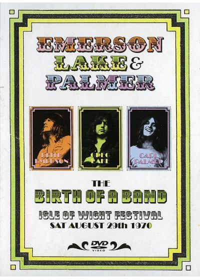 Emerson Lake & Palmer - The Birth Of A Band - Isle Of Wight Festival, Sat August 29th 1970 - DVD