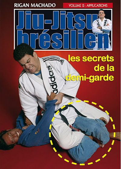 Jiu-Jitsu brésilien - Vol. 2 : applications, les secrets de la demi-garde - DVD