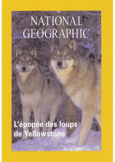 National Geographic - L'épopée des loups de Yellowstone - DVD