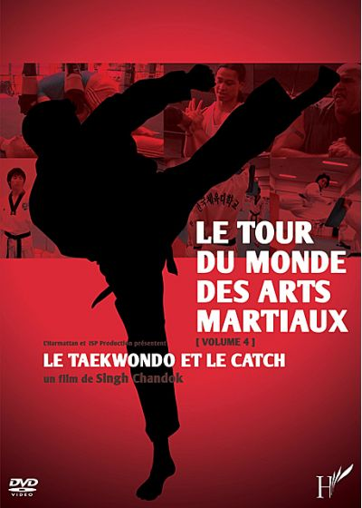 Tour du monde des arts martiaux volume 4 : Le Taekwondo et le catch - DVD