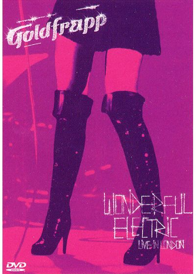 Goldfrapp - Wonderful Electric - Live in London - DVD