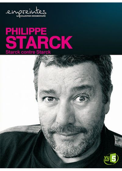 Collection Empreintes - Philippe Starck, Starck contre Starck - DVD