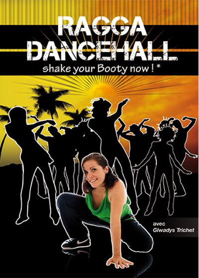 Ragga Dancehall - Shake Your Booty Now ! - DVD