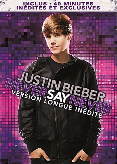 Justin Bieber - Never Say Never (Version longue inédite) - DVD
