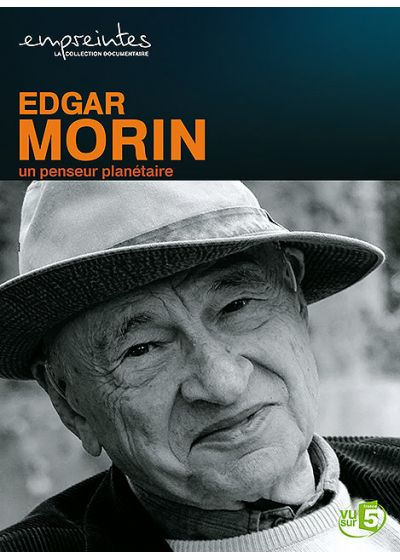 Collection Empreintes - Edgar Morin, un penseur planétaire - DVD