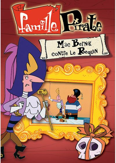 Famille Pirate - Mac Bernik contre le requin - DVD