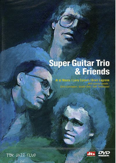 Super Guitar Trio & Friends - DVD