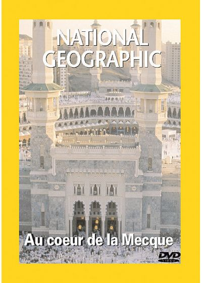National Geographic - Au coeur de la Mecque - DVD