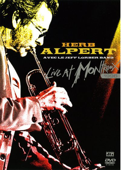 Alpert, Herb - avec le Jeff Lorber Band Live At Montreux 1996 - DVD