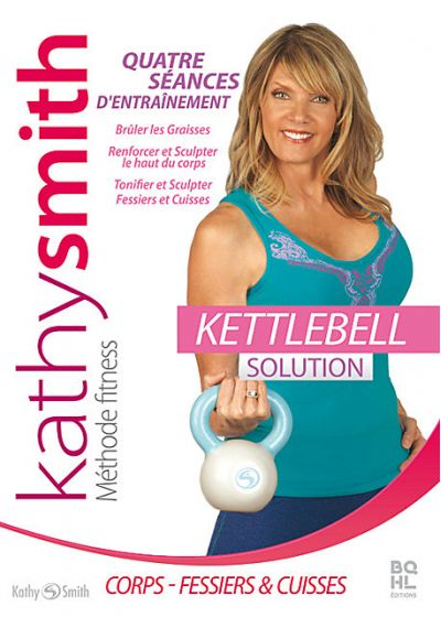 Kettlebell : La solution de Kathy Smith - DVD