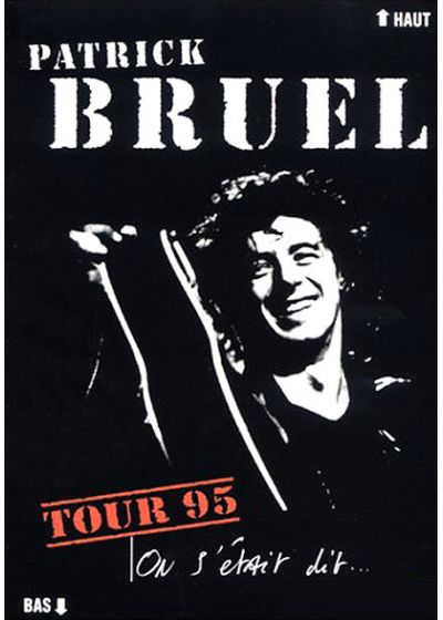 Bruel, Patrick - Tour 95 - On s'était dit - DVD