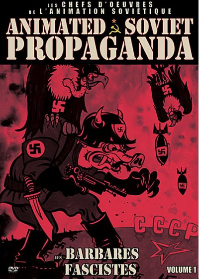 Animated Soviet Propaganda Volume 1 : Les barbares fascistes - DVD