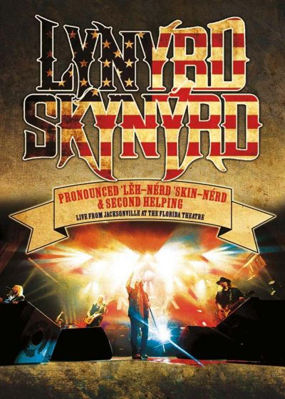 Lynyrd Skynyrd : Pronounced Leh-Nerd 'Skin-Nerd & Second Hellping Live from Jacksonville at the Florida Theatre - DVD