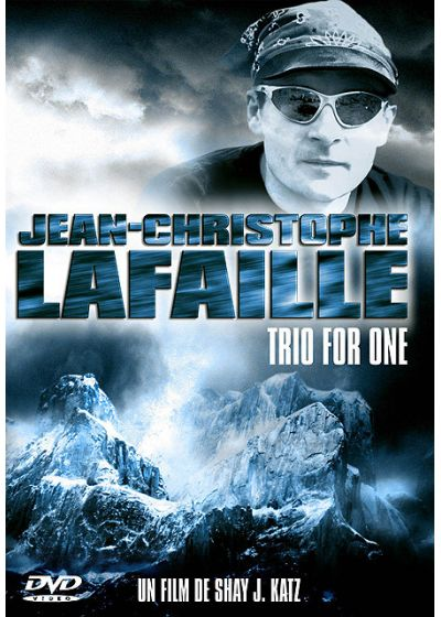 Jean-Christophe Lafaille - Trio For One - DVD