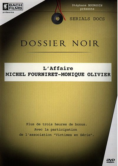 Dossier noir - L'affaire Michel Fourniret - Monique Olivier - DVD