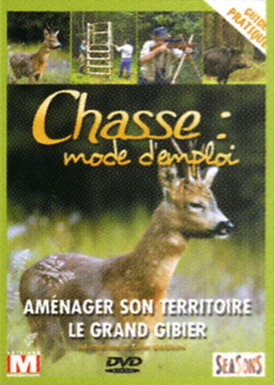 Chasse : mode d'emploi - Vol. 5 : Aménager son territoire, le grand gibier - DVD