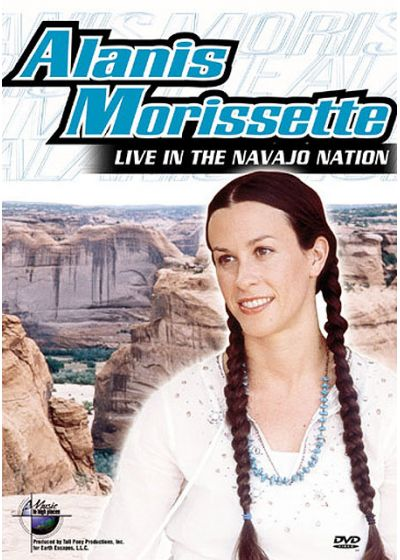 Morissette, Alanis - Music In High Places au pays Navajo - DVD