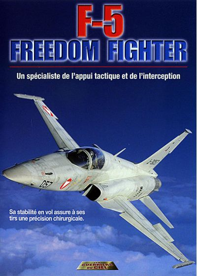 F-5 Freedom Fighter : un spécialiste de l'appui tactique et de l'interception - DVD