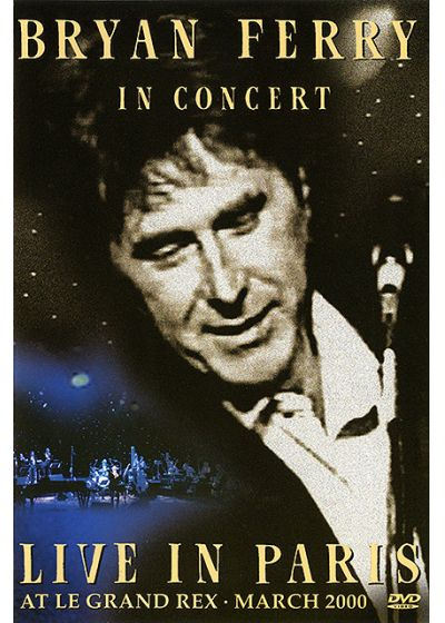 Ferry, Bryan - In Concert - Live In Paris At le Grand Rex - March 2000 - DVD