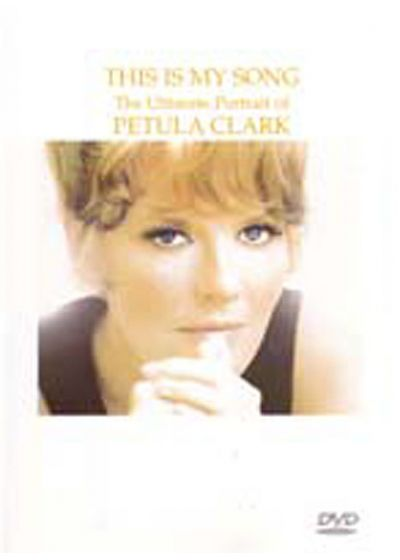 Clark, Petula - This Is My Song: The Ultimate Portrait - DVD