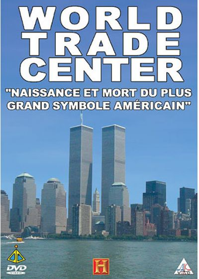 "World Trade Center - ""Naissance et mort du plus grand symbole américain"" - DVD"