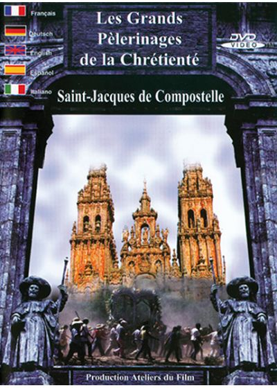 Les Grands pèlerinages de la Chrétienté : Saint-Jacques de Compostelle - DVD