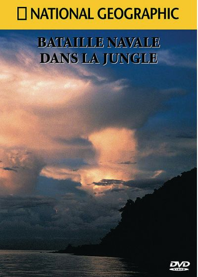 National Geographic - Bataille navale dans la jungle - DVD