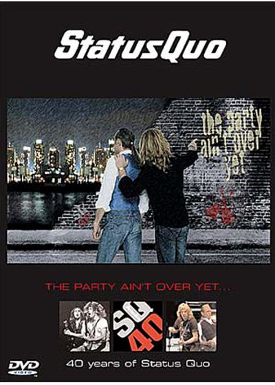 Status Quo - The Party Ain't Over Yet : 40 Years of Status Quo - DVD