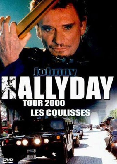 Johnny Hallyday - Tour 2000, Les coulisses - DVD