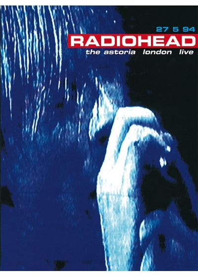 Radiohead - 27 5 94 - The Astoria London Live - DVD
