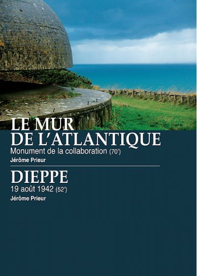 Le Mur de l'Atlantique : Monument de la collaboration +  Dieppe : 19 août 42 - DVD