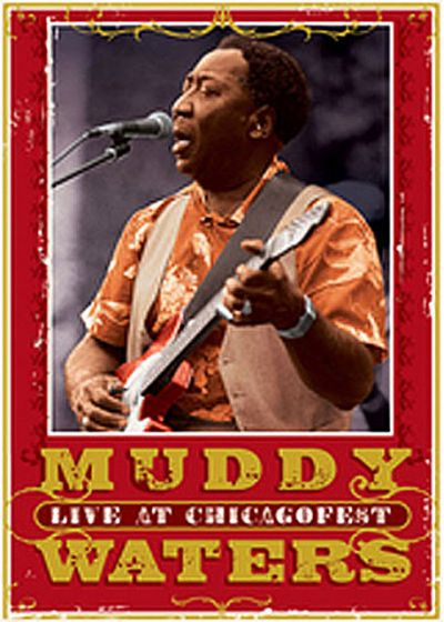 Muddy Waters : Live at ChicagoFest - DVD