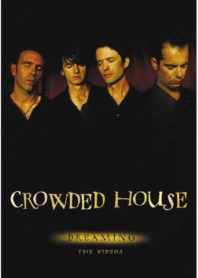 Crowded House - Dreaming - The Videos - DVD