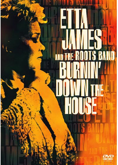 James, Etta - Etta James and The Roots Band - Burnin' Down the House - DVD