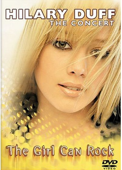 Duff, Hilary - The Girl Can Rock, The Concert - DVD