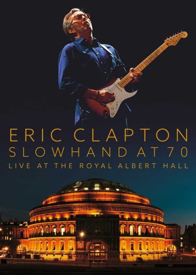 Eric Clapton : Slowhand at 70 Live at the Royal Albert Hall - DVD