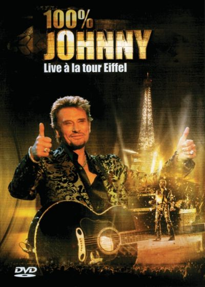 Johnny Hallyday - 100% Johnny, Live à la tour Eiffel - DVD