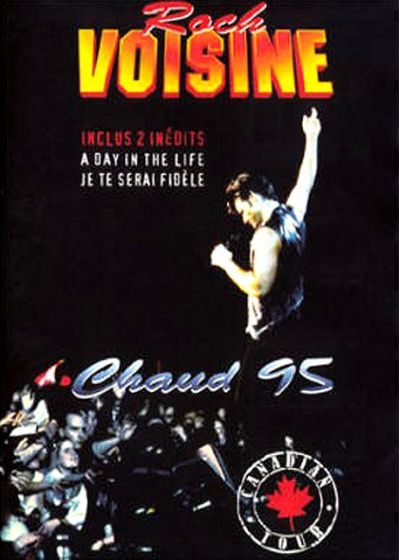 Voisine, Rock - Chaud 95 - Canadian Tour - DVD